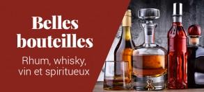 Belles bouteilles : rhum, whisky, vin et spiritueux